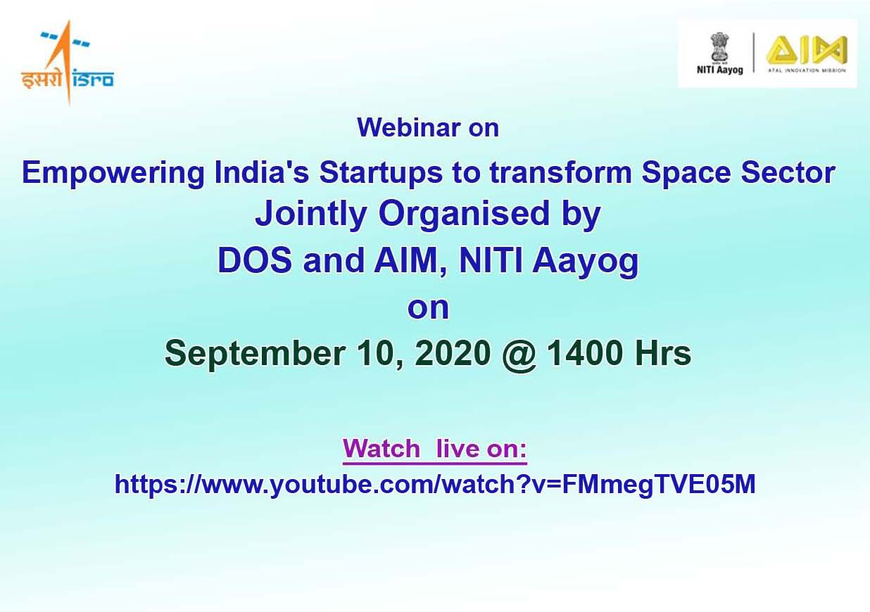 Empowering India's Startups to transform Space Sector scheduled on September 10, 2020 @ 1400 hrs